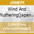 WIND AND WUTHERING(JAPAN LIMITED EDI