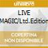 LIVE MAGIC/Ltd.Edition