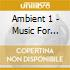 AMBIENT 1 - MUSIC FOR AIRPORTS - JAPAN ED.