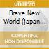 BRAVE NEW WORLD (JAPAN EDITION)