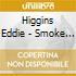 Higgins Eddie - Smoke Gets In Your Eyes Vol.2