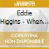 Eddie Higgins - When Your Lover Has Gone