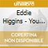 Eddie Higgins - You Are Too Beautiful