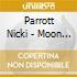 Parrott Nicki - Moon River [lp]