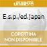 E.S.P./ED.JAPAN