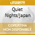 QUIET NIGHTS/JAPAN
