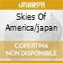 SKIES OF AMERICA/JAPAN