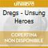 UNSUNG HEROES - JAPAN ED.
