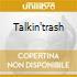 TALKIN'TRASH