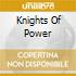 KNIGHTS OF POWER