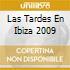 LAS TARDES EN IBIZA 2009