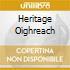 HERITAGE OIGHREACH