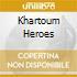 KHARTOUM HEROES