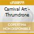 Carnival Art - Thrumdrone