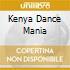 KENYA DANCE MANIA