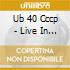 UB 40 CCCP - LIVE IN MOSCOW