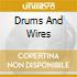 DRUMS AND WIRES