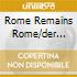 ROME REMAINS ROME/DER OSTEN IS ROT