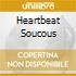 HEARTBEAT SOUCOUS