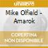 Mike Olfield - Amarok