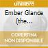 EMBER GLANCE (THE PERMANENCE OF MEMO
