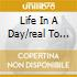 LIFE IN A DAY/REAL TO REAL.../EMPIRE