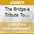 THE BRIDGE-A TRIBUTE TO NEIL YOUNG