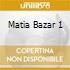 MATIA BAZAR 1