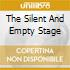 THE SILENT AND EMPTY STAGE