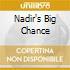 NADIR'S BIG CHANCE