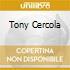 TONY CERCOLA