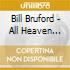 Bill Bruford - All Heaven Broke Loose