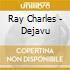 Ray Charles - Dejavu