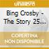 Bing Crosby - The Story 25 Phonographic