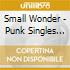 Small Wonder - Punk Singles Collection
