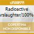 RADIOACTIVE EARSLAUGHTER/100% TWO FINGER