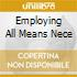EMPLOYING ALL MEANS NECE