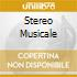 STEREO MUSICALE