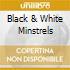 BLACK & WHITE MINSTRELS