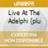 LIVE AT THE ADELPHI (PLU