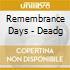 REMEMBRANCE DAYS - DEADG
