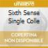 SIXTH SENSE SINGLE COLLE
