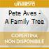 Pete Aves - A Family Tree