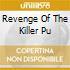 REVENGE OF THE KILLER PU