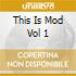 This Is Mod Vol 1