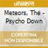 Meteors, The - Psycho Down