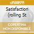 SATISFACTION (ROLLING ST