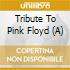 Tribute To Pink Floyd (A)