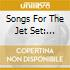 SONGS FOR THE JET SET-SU