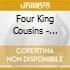 Four King Cousins - Introducing